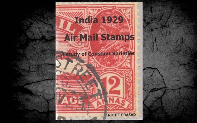 India 1929 Air Mail Stamps - A Study of Constant Varieties
